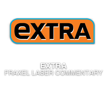 Extra / Fraxel Laser Commentary